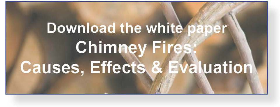 Download the white paper, Chimney Fire Prevention, causes, effects and evaluation